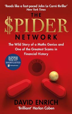 The Spider Network The Wild Story of a Maths Genius, a Gang of Backstabbing Bankers, and One of the Greatest Scams in Financial History
