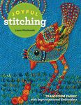 Joyful Stitching Transform Fabric with Improvisational Embroidery