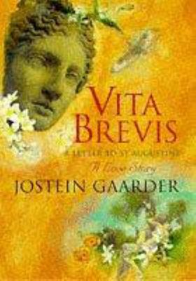 Vita Brevis : A Letter to St Augustine