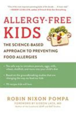 Allergy-Free Kids : The Science-Based Approach to Preventing Food Allergies
