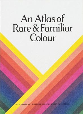 An Atlas of Rare & Familiar Colour -The Harvard Art Museums' Forbes Pigment Collection
