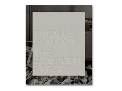 Thomas Demand - The Complete Papers