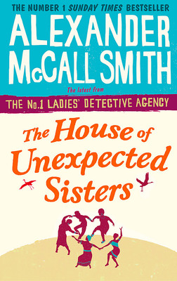 The House of Unexpected Sisters (No 1. Ladies Detective Agency #18)
