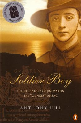 Soldier Boy - the True Story of Jim Martin the Youngest Anzac (1st Edition)