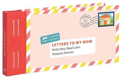 Letters to My Mom - Write Now. Read Later. Treasure Forever.