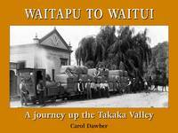 Waitapu to Waitui: A Journey Up the Takaka Valley
