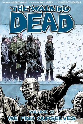 Walking Dead Vol. 15: We Find Ourselves
