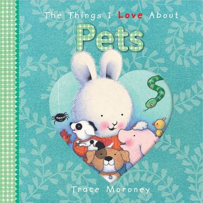 The Things I Love About Pets Board Book