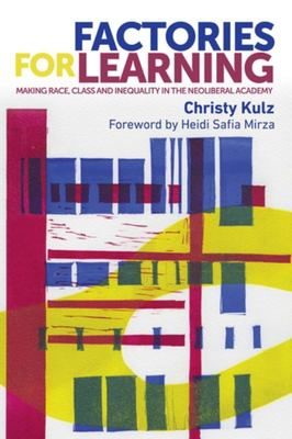 "Factories for Learning[""Producing Race and Class Inequality in the Neoliberal Academy""]"