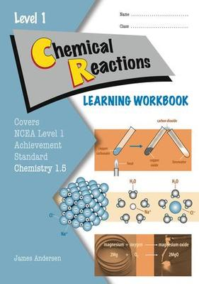 ESA NCEA Level 1 Chemistry AS 1.5 Chemical Reactions Learning Workbook