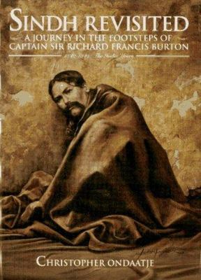 Sindh Revisited: A Journey in the Footsteps of Captain Sir Richard Francis Burton: 1842-1849: The India Years
