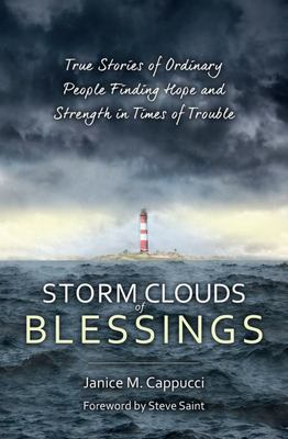 Storm Clouds of Blessing: True Stories of Everyday People Finding Treasure in the Midst of Loss