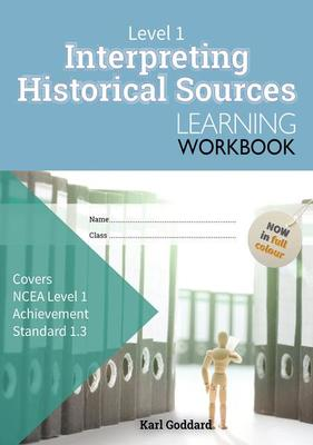 ESA NCEA Level 1 Interpreting Historical Sources AS 1.3 Learning Workbook