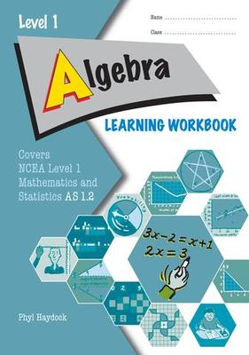 ESA Mathematics NCEA Level 1 Algebra AS 1.2 Learning Workbook
