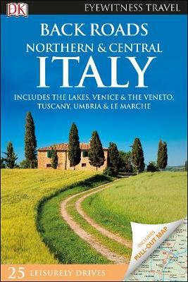 Northern and Central Italy Back Roads - DK Eyewitness Travel Guide