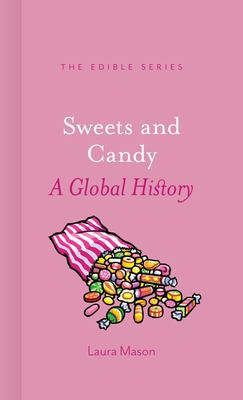 Sweets and Candy : A Global History