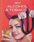 Jim Heimann : 20th Century Alcohol & Tobacco Ads