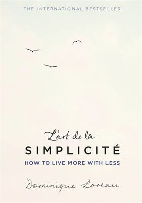 L'Art de la Simplicite: How to Live More with Less