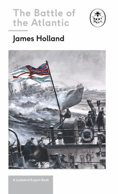 Battle of the Atlantic (A Ladybird Expert book)
