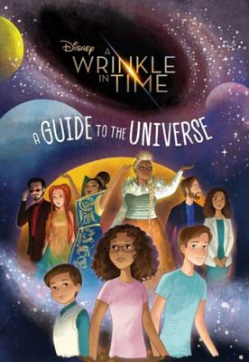 Disney: A Wrinkle in Time: A Guide to the Universe