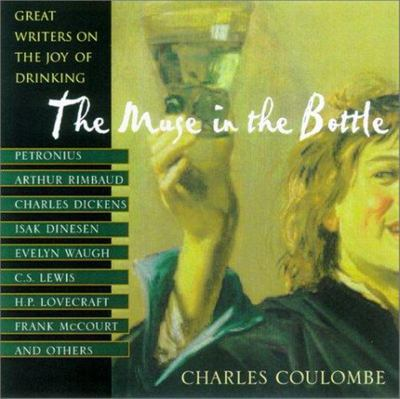 The Muse in the Bottle: Great Writers on the Joy of Drinking