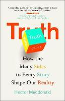 Truth: A User's Guide: How the Many Sides to Every Story Shape Our Reality