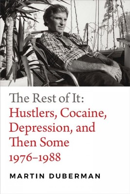 The Rest of It: Hustlers, Cocaine, Depression, and Then Some, 1976-1988