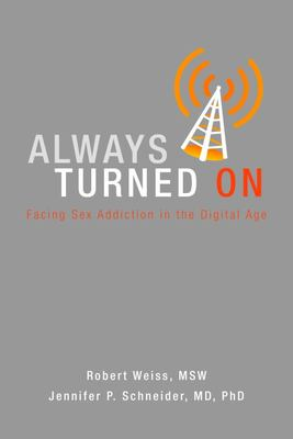 Always Turned On: Facing Sex Addiction in the Digital Age