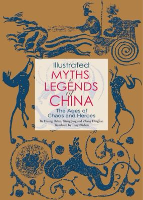 """Illustrated Myths and Legends of China[""""The Ages of Chaos and Heroes""""]"""