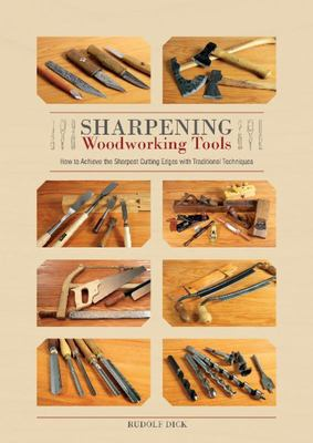 """Sharpening Woodworking Tools[""""How to Achieve the Sharpest Cutting Edges with Traditional Techniques""""]"""