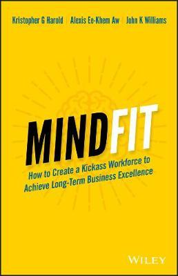 Mindfit - How to Create a Kickass Workforce to Achieve Long-Term Business Excellence