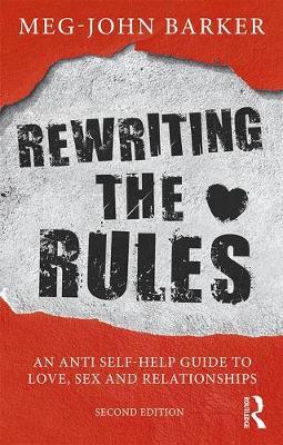 Rewriting the Rules: An Anti Self-Help Guide to Love, Sex and Relationships