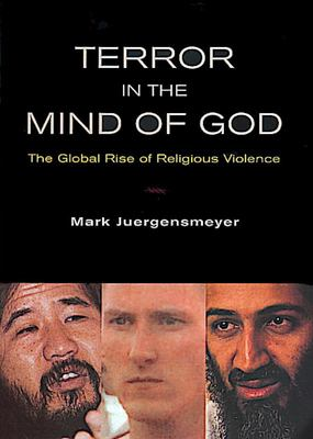 "Terror in the Mind of God[""The Global Rise of Religious Violence""]"