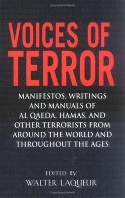 """Voices of Terror[""""Manifestos, Writings and Manuals of Al Qaeda, Hamas, and other Terrorists from around the World and Throughout the Ages""""]"""