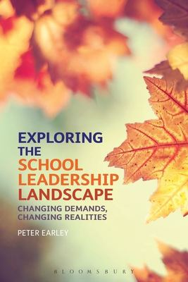 "Exploring the School Leadership Landscape[""Changing Demands, Changing Realities""]"