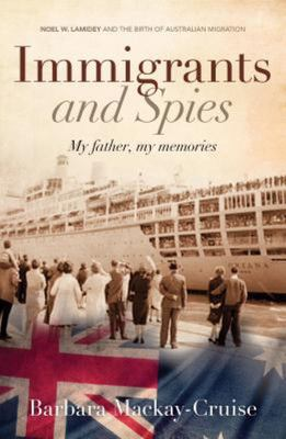 Immigrants and Spies: My Father,My Memories