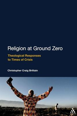 """Religion at Ground Zero[""""Theological Responses to Times of Crisis""""]"""