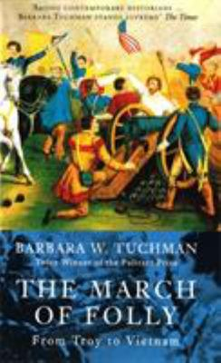 March of Folly: from Troy to Vietnam