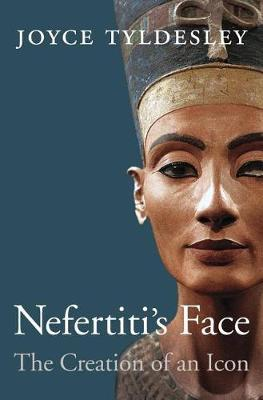 Nefertiti's Face - The Creation of an Icon