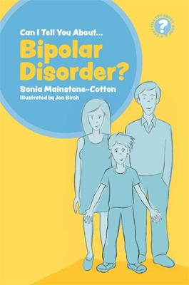 Can I Tell You about Bipolar Disorder? A Guide for Friends, Family and Professionals
