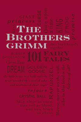 The Brothers Grimm: Volume I - 101 Fairy Tales (Word Cloud Classics)