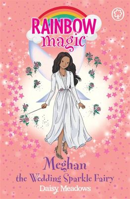 Meghan the Wedding Sparkle Fairy (Rainbow Magic)