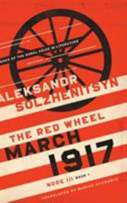 March 1917 : The Red Wheel / Node III (8 March - 31 March) Book 1