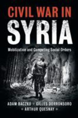 """Civil War in Syria[""""Mobilization and Competing Social Orders""""]"""