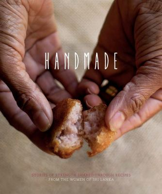 Handmade Stories of Strength: Shared Through Recipes from the Women of Sri Lanka