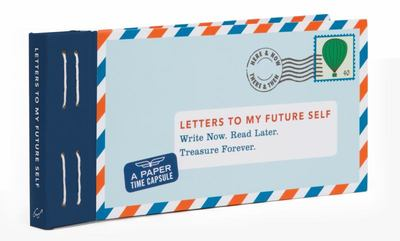 Letters to My Future Self - Write Now, Read Later, Treasure Forever