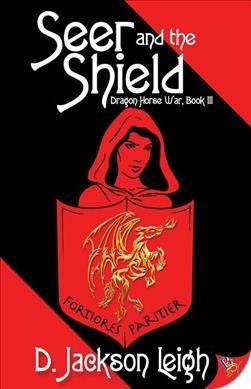 Seer and the Shield (Dragon Horse War Series #3)