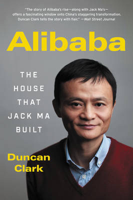 Alibaba : The House That Jack Ma Built