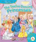 The Twelve Dancing Princesses & CD (Read Along With Me)