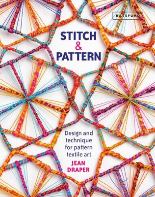 "Stitch and Pattern[""Design and Technique for Pattern Textile Art""]"